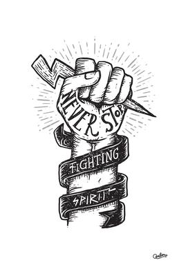Never Stop Fighting Spirit