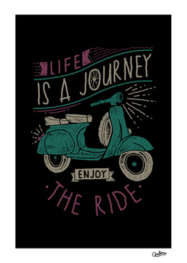 Life is a Journey, Enjoy the Ride