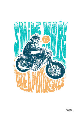 Smile More, Ride a Motorcycle
