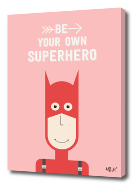 Be Your Own Superhero • Colorful Illustration