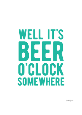 Well it's beer o'clock somewhere