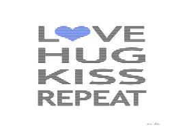 Love hug kiss repeat - blue.