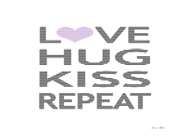 Love hug kiss repeat - purple.