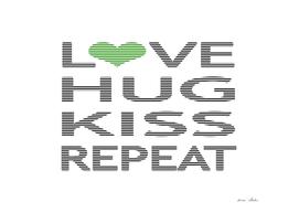 Love hug kiss repeat - green.