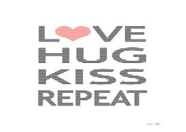 Love hug kiss repeat - pink.