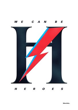 We can be H – Heroes