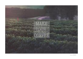 Make Your Coffee