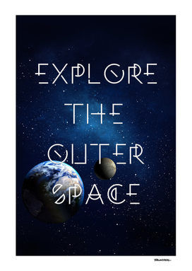 Explore the outer Space