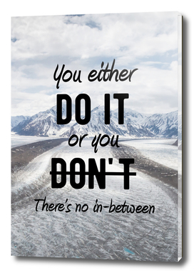 Motivational - There's no inbetween