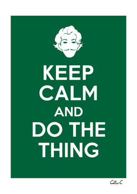 Keep calm and do the thing