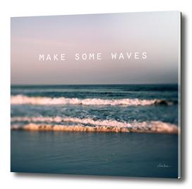 Make Some Waves