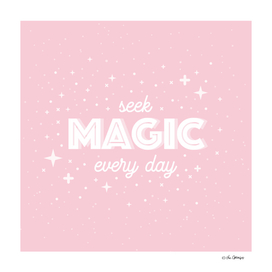 Seek Magic Every Day