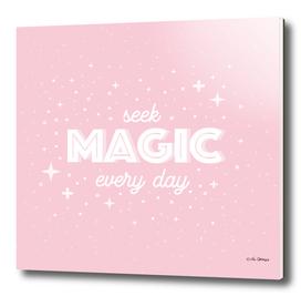 Seek Magic Every Day