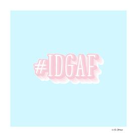 #IDGAF