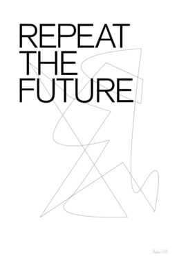 THE FUTURE SERIES / REPEAT