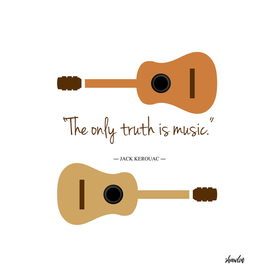 The only truth is Music. Guitars with a famous quote.