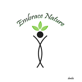 Embrace Nature- save the environment.