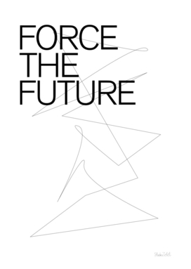 THE FUTURE SERIES / FORCE