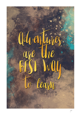Adventures are the best way to learn #motivationalquote