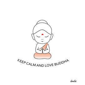Keep Calm and love Buddha