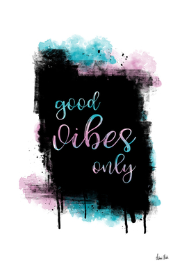 Text Art GOOD VIBES ONLY