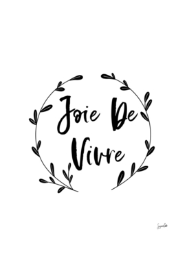 Joie De Vivre- White quotable art