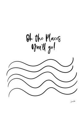 Oh The Places You'll Go quote