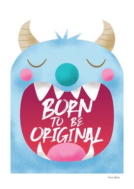 Born To Be Original | Blue Monster