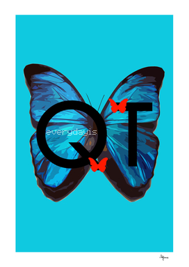Every day is QT with Blue Butterfly