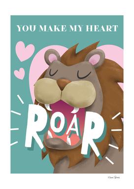 You Make My Heart Roar