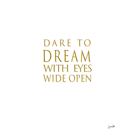 Dare to Dream- Gold
