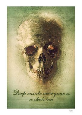 Deep inside everyone is a skeleton