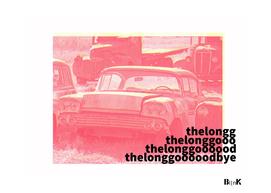The Long Good Bye v.2