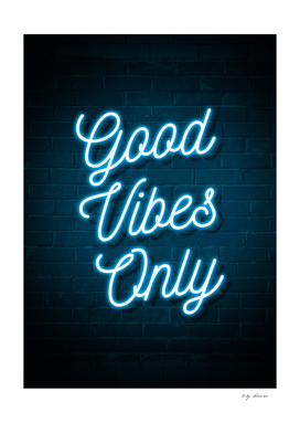 Good Vibes Only - Neon