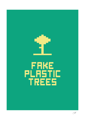 Fake Plastic Trees