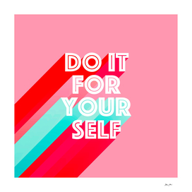Do it for yourself #motivation #typography