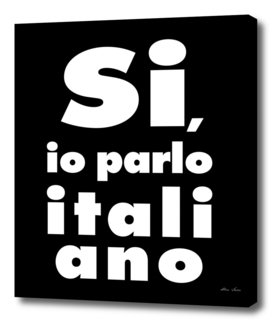 Si, io parlo italiano, Yes, I Speak Italian, black bg