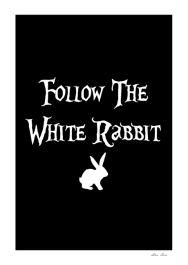 Follow the White Rabbit Alice, black background