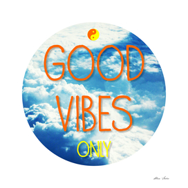 Good Vibes Only with sky clouds, typography poster