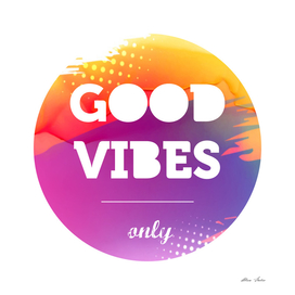 Good Vibes Only, watercolor typography poster, motivational