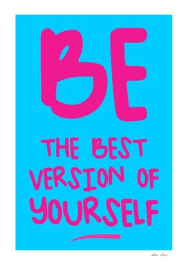 BE THE BEST VERSION OF YOURSELF, typography poster,