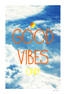 Good Vibes Only, Blue Sky and Clouds