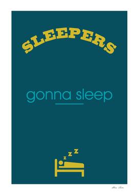 Sleepers Gonna Sleep