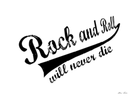Rock and Roll Will Never Die, typography, b&w,