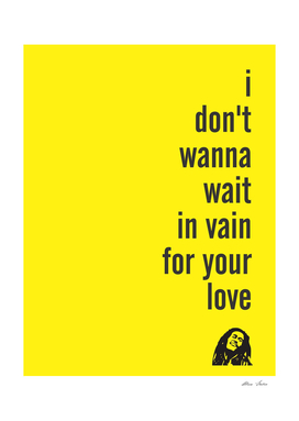 Bob Marley, wait in vain for your love