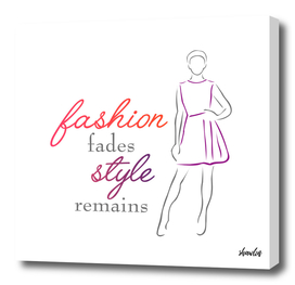 Fashion fades Style remains inspirational quote fashionista