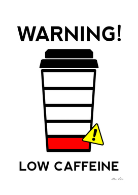 Caffeine Low, Coffee poster, funny poster