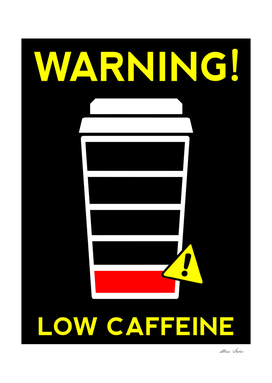 Low Caffeine, Low Battery, black bg, Coffee Poster
