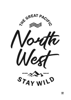 The Great Pacific North West Stay Wild