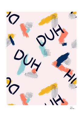 DUH Pattern